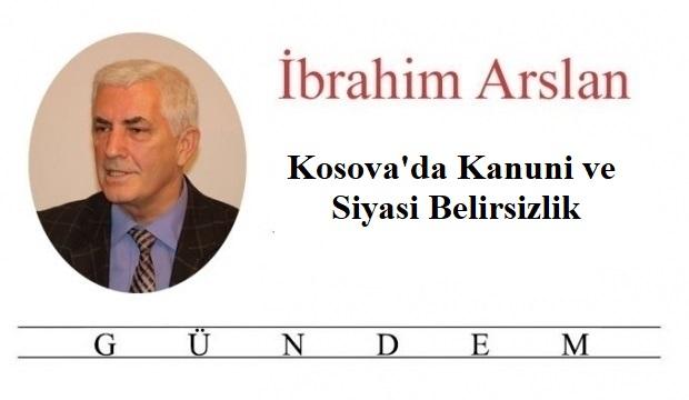 Kosova'da Kanuni ve Siyasi Belirsizlik