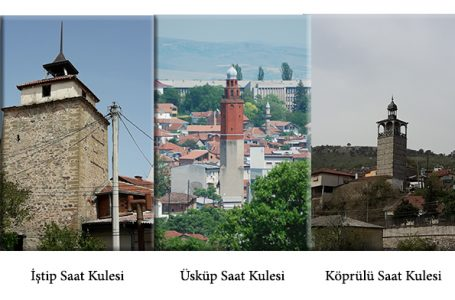 Makedonya'da Osmanlı Dönemi Saat Kuleleri