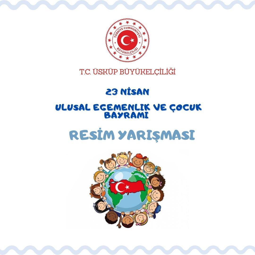 Türkiye'nin Üsküp Büyükelçiliği'nden 23 Nisan Resim Yarışması