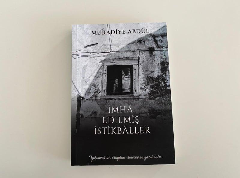 "Müradiye Abdül'ün ""İmha Edilmiş İstikballer"" isimli romanı yayınlandı"